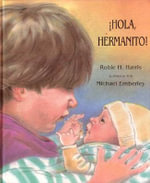 Hola Hermanito! / Hello New Baby! - Robie H Harris