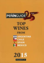 Penin Guide Top Wines from Argentina, Chile, Spain and Mexico 2015 - PIERRE