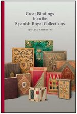 Great Bindings from the Spanish Royal Collections : 15th - 21st Centuries - Anthony Hobson