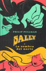 Sally La Sombra del Norte - Philip Pullman