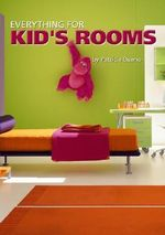 Everything for Kid's Rooms - Patricia Bueno