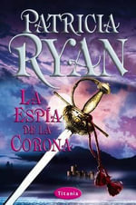 La Espia de la Corona / The Sun and the Moon - Patricia Ryan