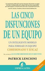 Cinco Disfunciones de Un Equipo : A Leadership Fable  (The Five Dysfunctions of a Team Spanish Edition) - Patrick Lencioni