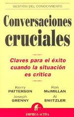 Conversaciones Cruciales : Claves Para El Exito Cuando La Situacion Es Critica :  Claves Para El Exito Cuando La Situacion Es Critica - Ron McMillan