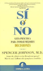 Si O No / Yes or No : A Story - M Spencer Johnson