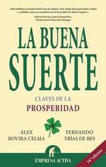 La Buena Suerte : Claves de la Prosperidad / The Good Luck :  Claves de la Prosperidad / The Good Luck - Alex Rovira Celma