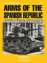 Arms of the Spanish Republic :  A Nationalist Overview, 1938 - Jose Maria Manrique Garcia