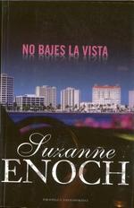 No Bajes La Vista - Suzanne Enoch
