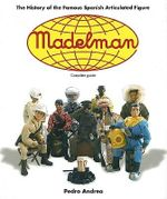 Madelman : The History of Spain's Famous Articulated Figures - Pedro Andrea
