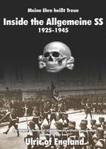 Inside the Allgemeine SS : A Study on Militaria of the Allgemeine SS - Ulric of England