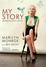 My Story : Memorias de Marilyn Monroe - Marilyn Monroe