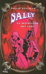 Sally a la Maldicion del Rubi : Sally Lockhart Mysteries - Philip Pullman
