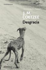 Desgracia/ Disgrace : Contemporanea/ Contemporary - J. M. Coetzee