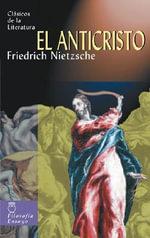 El Anticristo - Friedrich Wilhelm Nietzsche