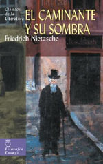 El Caminante y Su Sombra - Friedrich Wilhelm Nietzsche