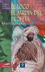 El Loco - El Jardin del Profeta : Clasicos de La Literatura - Kahlil Gibran