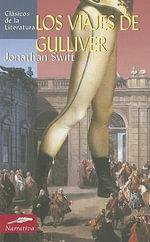 Los Viajes de Gulliver : Clasicos de La Literatura - Jonathan Swift