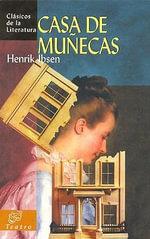 Casa de Munecas - Henrik Johan Ibsen