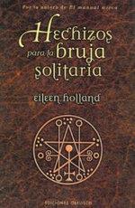 Hechizos Para La Bruja Solitaria - Eileen Holland