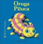 Oruga Piluca : Bichitos Curiosos - Antoon Krings