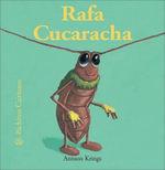 Rafa Cucaracha - Antoon Krings
