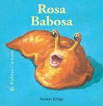Rosa Babosa : Bichitos Curiosos - Antoon Krings