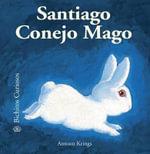 Santiago Conejo Mago : Bichitos Curiosos - Antoon Krings