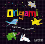 Origami : Papiroflexia Para Principiantes - Jon Tremaine