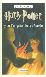Harry Potter y las Reliquias de la Muerte / Harry Potter & the Deathly Hallows : Harry Potter (Hardcover) - J K Rowling