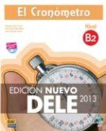 El Cronometro B2 : Nuevo Dele 2013: Book + CD - Alejandro Bech