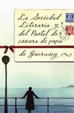 La Sociedad Literaria y del Pastel de Cscara de Papa de Guernsey - Mary Ann Shaffer