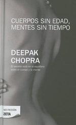 Cuerpos Sin Edad, Mentes Sin Tiempo - Dr Deepak Chopra