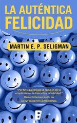 La Autentica Felicidad : Zeta No Ficcion (Unnumbered) - Martin E P Seligman