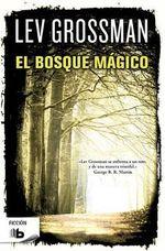 El Bosque Magico - Lev Grossman