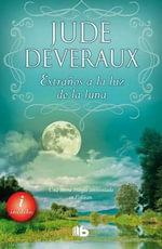 Extranos a la Luz de La Luna - Jude Deveraux