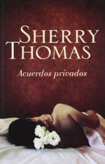 Acuerdos privados / Private Arrangements - Sherry Thomas