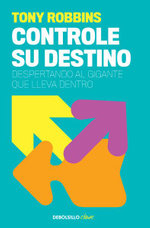 Controle su destino / Awaken the Giant Within - Anthony Robbins