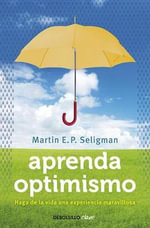 Aprenda Optimismo - Professor of Psychology Martin E P Seligman