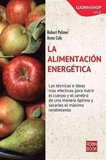 La Alimentacion Energetica : Workshop - Salud - Robert Palmer