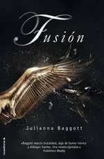 Fusion : Pure Trilogy - Julianna Baggott