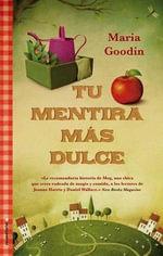 Tu Mentira Mas Dulce - Maria Goodin