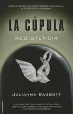 Cupula III, La. Resistencia - Julianna Baggott