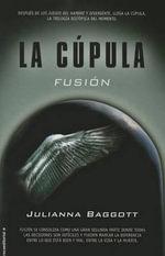 Cupula II, La. Fusion - Julianna Baggott