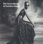 The Source Book of Fashion Design - UNKNOWN