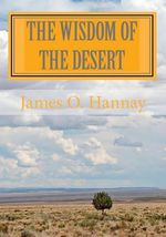 The Wisdom of the Desert - James O Hannay