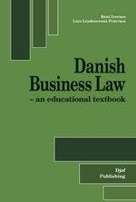 Danish Business Law : An Educational Textbook - Bent Iversen