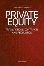 Private Equity : Transactions, Contracts and Regulation