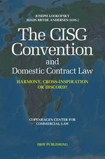 The CISG Convention and Domestic Contract Law : Harmony, Cross-Inspiration, or Discord?