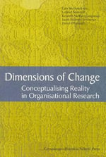 Dimensions of Change : Conceptualising Reality in Organisational Research - Lars Bo Henriksen
