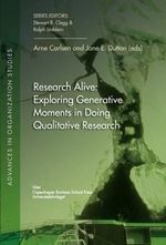 Research Alive : Exploring Generative Moments in Doing Qualitative Research